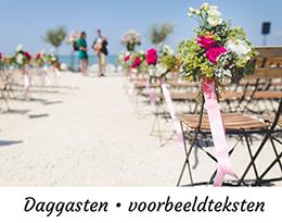 Voorbeeldteksten daggasten trouwen huwelijk bruiloft